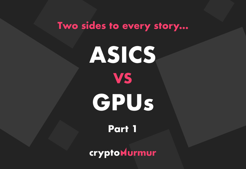 Asics vs GPUs (part 1)