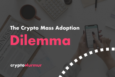 Crypto Mass Adoption Dilemma