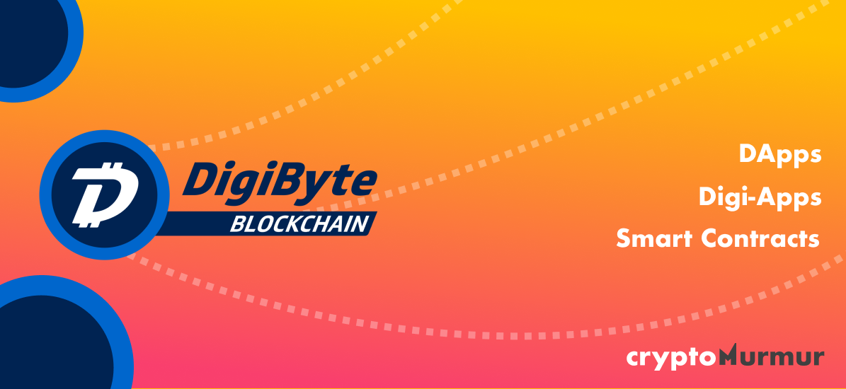 Digibyte Dapps, Digi-Apps and Smart Contracts