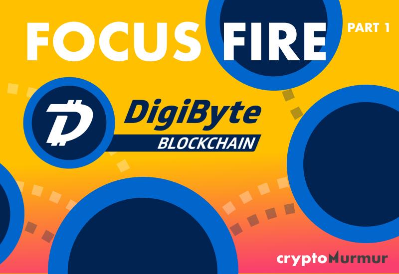 Focus Fire: Digibyte - Part 1